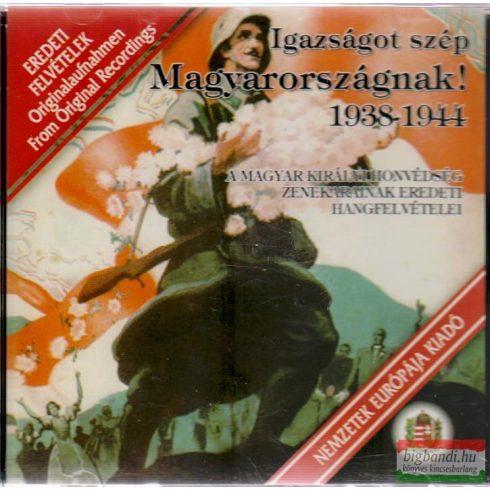 Igazságot szép Magyarországnak! 1938-1944 CD