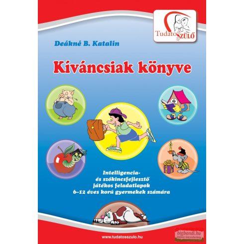 Deákné B. Katalin - Kíváncsiak könyve
