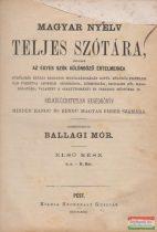 Ballagi Mór szerk. - A magyar nyelv teljes szótára I.