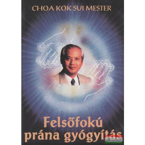Choa Kok Sui mester - Felsőfokú prána gyógyítás