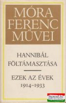 Hannibál föltámasztása / Ezek az évek 1914-1933