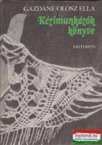 Gazdáné Olosz Ella - Kézimunkázók könyve
