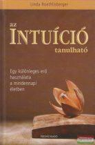 Linda Roethlisberger - Az intuíció tanulható - Egy különleges erő használata a mindennapi életben