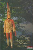 Tárgyi ethnográfiánk őstörténeti vonatkozásai