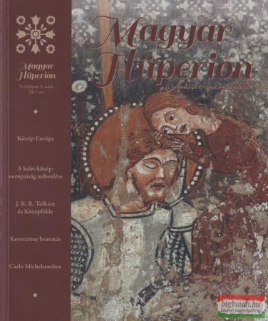 Magyar Hüperion V. évf. 4. szám 2017. tél - A jobboldali értelmiség folyóirata