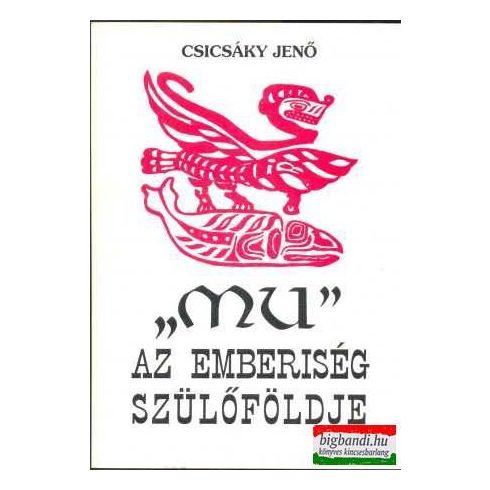 Csicsáky Jenő - Mu, az emberiség szülőföldje
