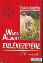 Turcsány Péter szerk. - Wass Albert emlékezetére - A kő marad...