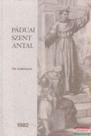 Páduai Szent Antal Kis imakönyve