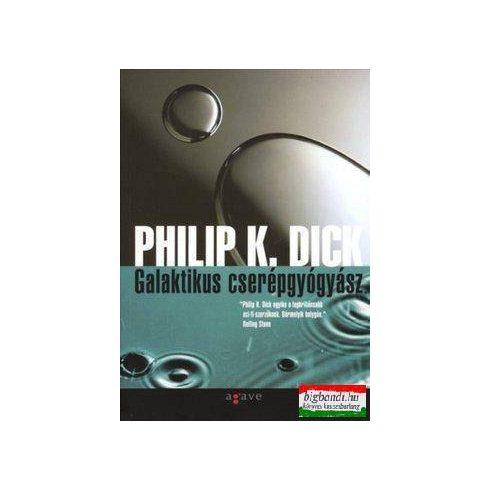 Philip K. Dick - Galaktikus cserépgyógyász