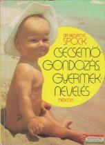 Dr. Benjamin Spock - Csecsemőgondozás, gyermeknevelés
