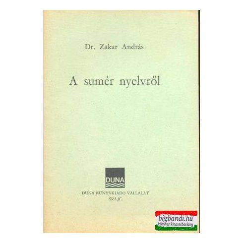 Dr. Zakar András - A sumér nyelvről