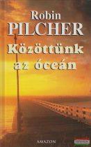 Robin Pilcher - Közöttünk az óceán