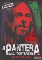 Rex Brown - Mark Eglinton - A Pantera igaz története belső szemmel