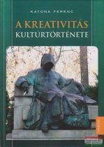 Katona Ferenc - A kreativitás kulturtörténete