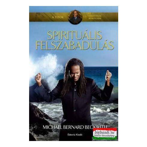 Michael Bernard Beckwith - Spirituális felszabadulás