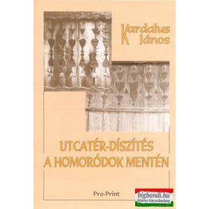 Kardalus János - Utcatér-díszítés a Homoródok mentén