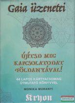 Monika Muranyi - Gaia üzenetei - Kryon kártya - Újítsd meg kapcsolatodat Földanyával!
