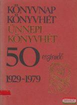 Ünnepi könyvhét - 50 esztendő 1929-1979