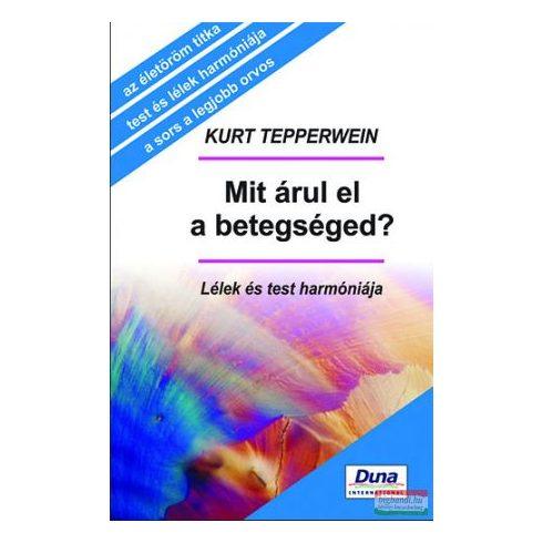Kurt Tepperwein - Mit árul el a betegséged?