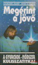 Gyurcsok József, Myra Sunshine - Megérint a jövő