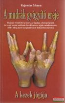 Rajendar Menen - A mudrák gyógyító ereje - A kezek jógája
