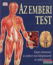 Györke Mária szerk. - Az emberi test - Képes útmutató az emberi test felépítéséről és működéséről