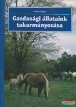 Schmidt János - Gazdasági állataink takarmányozása