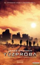 James Dashner - Tűzpróba - Az Útvesztő-trilógia második kötete