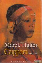Marek Halter - Czippora könyve