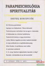 Dr. Liptay András szerk. - Parapszichológia - Spiritualitás IX. évfolyam 2006/2. szám