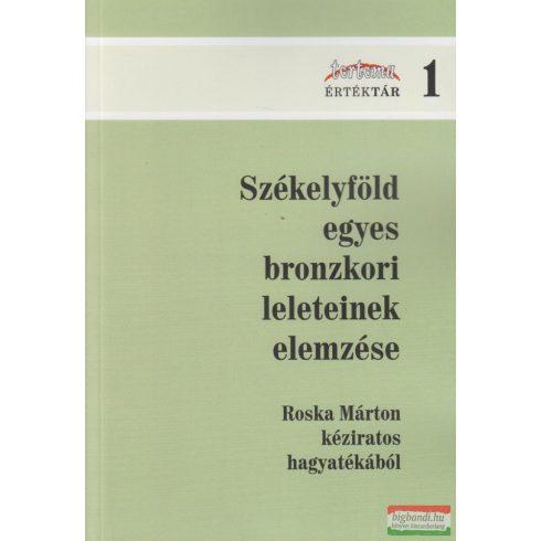 Székelyföld egyes bronzkori leleteinek elemzése - Roska Márton kéziratos hagyatékából