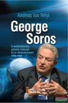 Andreas von Rétyi - George Soros - A multimilliárdos globális hálózata és az általunk ismert világ vége