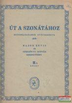 Út a szonátához - zongoradarabok gyűjteménye II.A