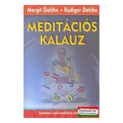 Rüdiger Dahlke - Margit Dahlke - Meditációs kalauz