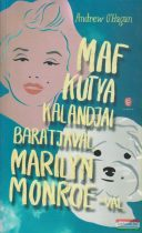 Andrew O'Hagan - Maf kutya kalandjai barátjával Marilyn Monroe-val