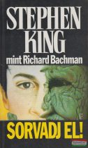 Stephen King mint Richard Bachman - Sorvadj el!