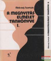 Alekszej Szuetyin - A megnyitáselmélet tankönyve I-II.