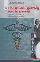 Holisztikus Egészség egy Jógi szemével