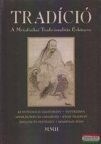 Tradíció - A metafizikai tradicionalitás évkönyve MMII