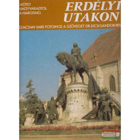 Szacsvay Imre - Erdélyi utakon 1. kötet