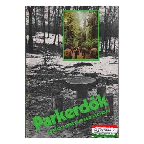 Mészöly Győző szerk. - Parkerdők Magyarországon
