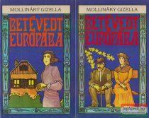 Mollináry Gizella - Betévedt Európába I-II.