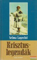 Selma Lagerlöf - Krisztus-legendák