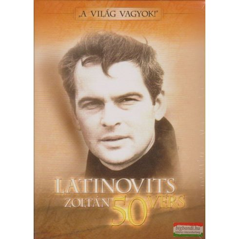 """A világ vagyok!"" - Latinovits Zoltán 50 vers"