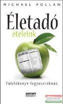 Életadó ételeink - Túlélőkönyv fogyasztóknak