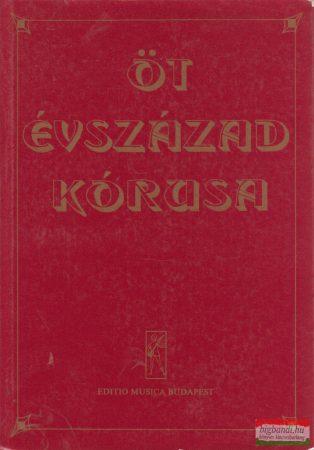 Forrai Miklós szerk. - Öt évszázad kórusa