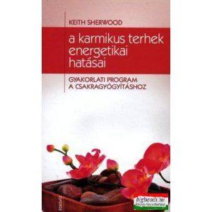 Keith Sherwood - A karmikus terhek energetikai hatásai