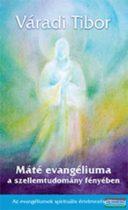 Váradi Tibor - Máté evangéliuma a szellemtudomány fényében