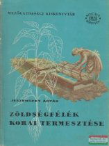 Jeszenszky Árpád - Zöldségfélék korai termesztése