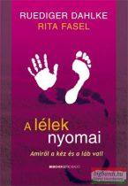 Ruediger Dalhke - Rita Fasel - A lélek nyomai - Amiről a kéz és a láb vall